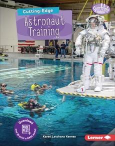 Cutting-Edge Astronaut Training, Kenney, Karen Latchana