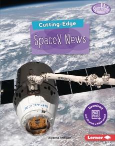 Cutting-Edge SpaceX News, Milligan, Aiyanna