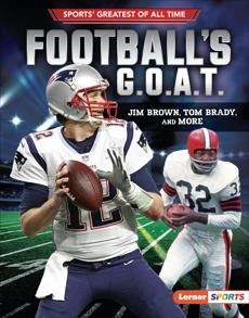 Football's G.O.A.T.: Jim Brown, Tom Brady, and More, Levit, Joe