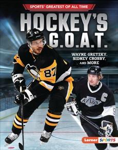 Hockey's G.O.A.T.: Wayne Gretzky, Sidney Crosby, and More, Fishman, Jon M.