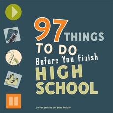 97 Things to Do Before You Finish High School, Stalder, Erika & Jenkins, Steven