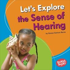 Let's Explore the Sense of Hearing, Carlson-Berne, Emma