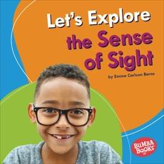 Let's Explore the Sense of Sight, Carlson-Berne, Emma