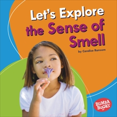 Let's Explore the Sense of Smell, Ransom, Candice
