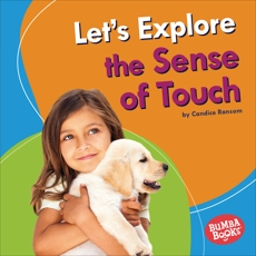 Let's Explore the Sense of Touch, Ransom, Candice