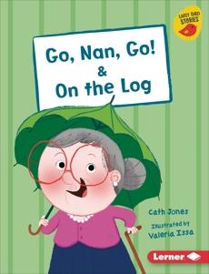 Go, Nan, Go! & On the Log, Jones, Cath