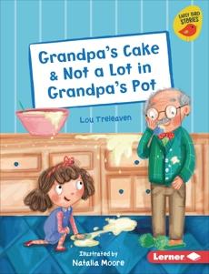 Grandpa's Cake & Not a Lot in Grandpa's Pot, Treleaven, Lou