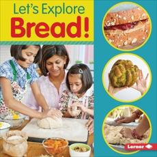 Let's Explore Bread!, Colella, Jill