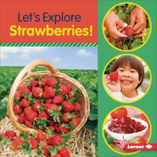 Let's Explore Strawberries!, Colella, Jill