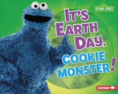 It's Earth Day, Cookie Monster!, Lindeen, Mary