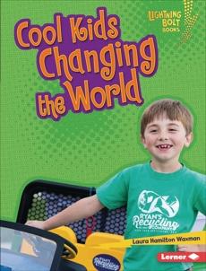 Cool Kids Changing the World, Waxman, Laura Hamilton