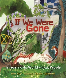 If We Were Gone: Imagining the World without People, Coy, John