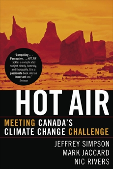 Hot Air: Meeting Canada's Climate Change Challenge, Simpson, Jeffrey & Jaccard, Mark & Rivers, Nic