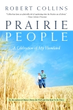 Prairie People: A Celebration of My Homeland, Collins, Robert