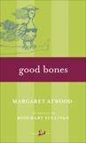 Good Bones, Atwood, Margaret