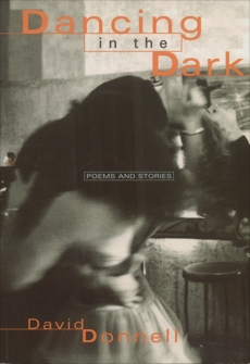 Dancing in the Dark: Poems and Stories, Donnell, David