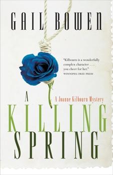 A Killing Spring: A Joanne Kilbourn Mystery, Bowen, Gail
