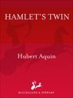 Hamlet's Twin, Aquin, Hubert
