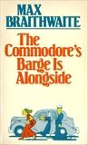 Commodore's Barge is Alongside, Braithwaite, Max