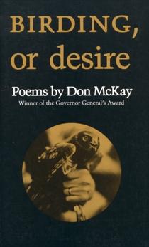 Birding, or Desire, McKay, Don