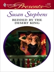 Bedded by the Desert King: A Contemporary Royal Romance, Stephens, Susan