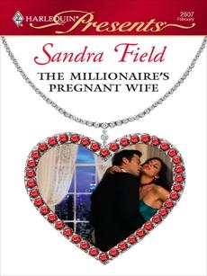 The Millionaire's Pregnant Wife: A Passionate Pregnancy Romance, Field, Sandra