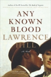 Any Known Blood: A Novel, Hill, Lawrence