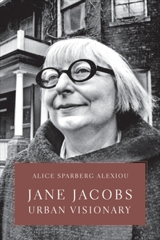 Jane Jacobs: Urban Visionary, Alexiou, Alice