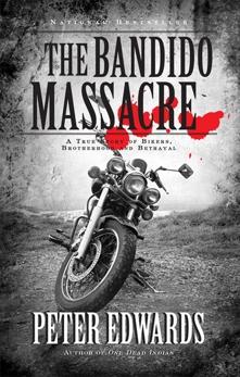 Bandido Massacre: A True Story of Bikers, Brotherhood and Betrayal, Edwards, Peter