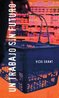 Un trabajo sin futuro, Grant, Vicki