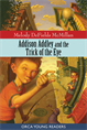 Addison Addley and the Trick of the Eye, McMillian, Melody
