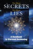 No More Secrets, No More Lies: A Handbook to Starseed Awakening, Cori, Patricia