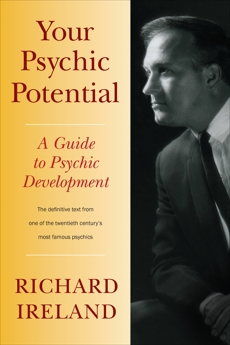 Your Psychic Potential: A Guide to Psychic Development, Ireland, Richard