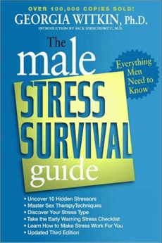 The Male Stress Survival Guide, Third Edition: Everything Men Need to Know, Witkin, Georgia