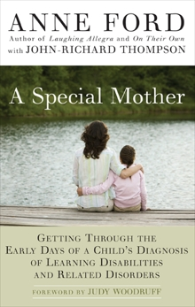 A Special Mother: Getting Through the Early Days of a Child's Diagnosis of Learning Disabilities and Related Disorders, Ford, Anne & Ford, Anne & Thompson, John-Richard