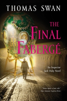 The Final Faberge: An Inspector Jack Oxby Novel, Swan, Thomas