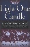 Light One Candle: A Survivor's Tale from Lithuania to Jerusalem, Ganor, Solly