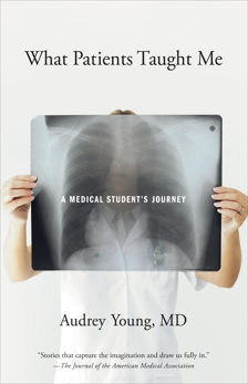 What Patients Taught Me: A Medical Student's Journey, Young, Audrey