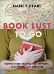 Book Lust to Go: Recommended Reading for Travelers, Vagabonds, and Dreamers, Pearl, Nancy