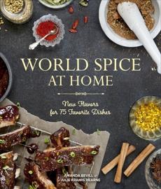 World Spice at Home: New Flavors for 75 Favorite Dishes, Hearne, Julie Kramis & Bevill, Amanda