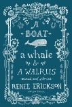 A Boat, a Whale & a Walrus: Menus and Stories, Thomson, Jess & Erickson, Renee