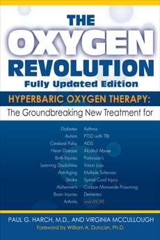 The Oxygen Revolution: Hyperbaric Oxygen Therapy: The New Treatment for Post Traumatic Stress Disorder (PTSD), Traumatic Brain Injury, Stroke, Autism and More, Harch, Paul G. & McCullough, Virginia