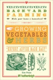 Backyard Farming: Growing Vegetables & Herbs: From Planting to Harvesting and More, Pezza, Kim