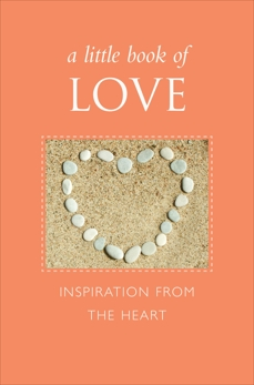 A Little Book of Love: Inspiration from the Heart, Eding, June