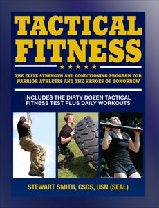 Tactical Fitness: The Elite Strength and Conditioning Program for Warrior Athletes and the Heroes of Tomorrow inluding Firefighters, Police, Military and Special Forces, Smith, Stewart
