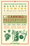 Backyard Farming: Canning & Preserving: Over 75 Recipes for the Homestead Kitchen, Pezza, Kim