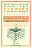 Backyard Farming: Composting: How to Plan, Build, and Maintain Your Own Compost System for a Healthy and Vibrant Garden, Pezza, Kim