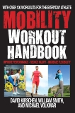 The Mobility Workout Handbook: Over 100 Sequences for Improved Performance, Reduced Injury, and Increased Flexibility, Volkmar, Michael & Kirschen, David & Smith, William