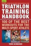 Triathlon Training Handbook: 100 of the Best Workouts for the Multi-Sport Athlete, Schneider, Terri