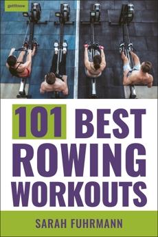 101 Best Rowing Workouts, Fuhrmann, Sarah